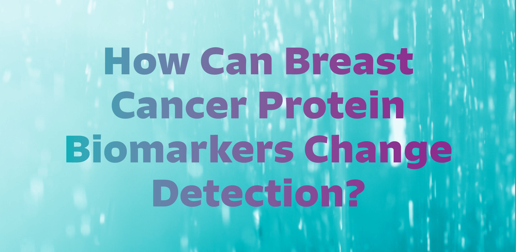 Breast-Cancer-Protein-Biomarkers.png