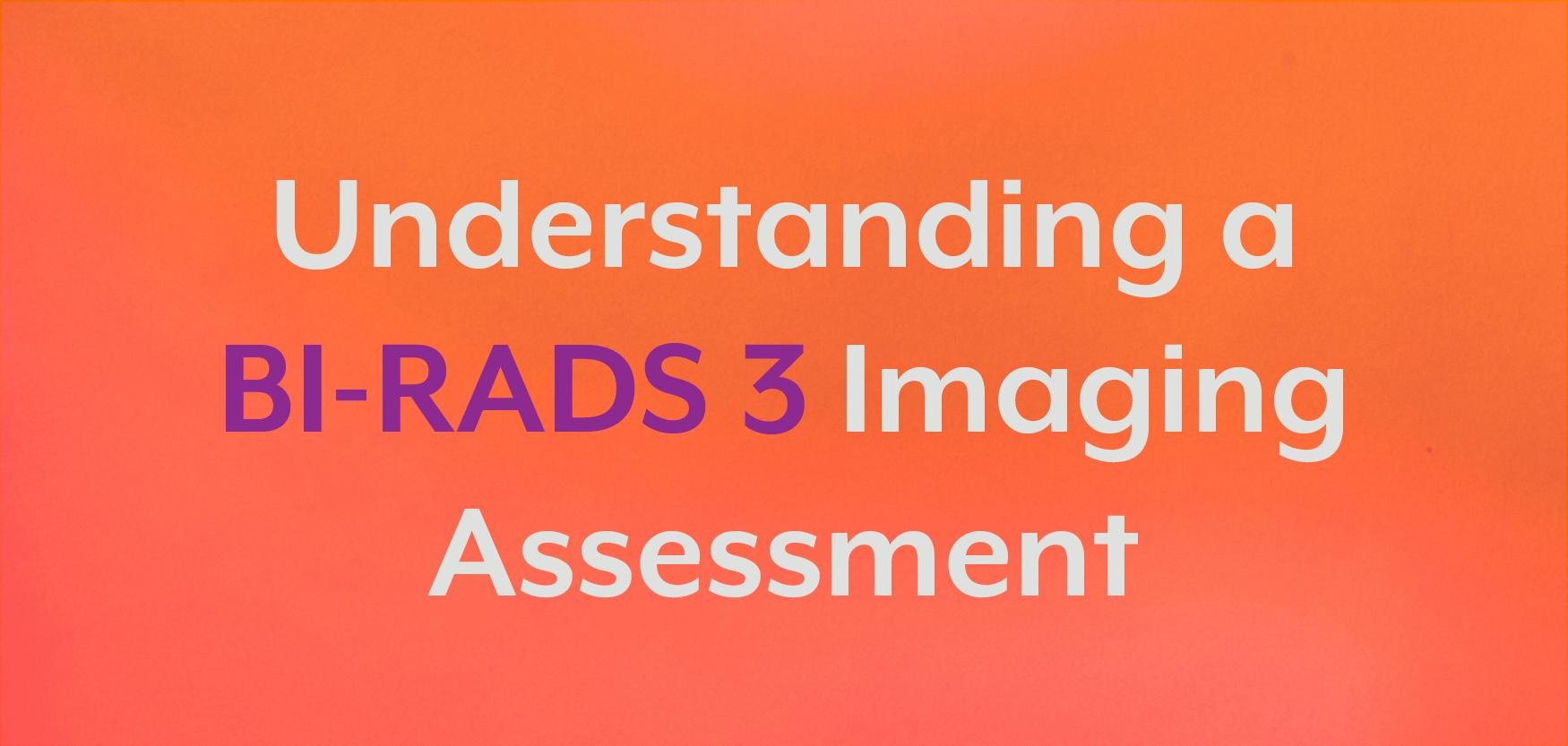 Understanding a BI-RADS 3 Assessment.png
