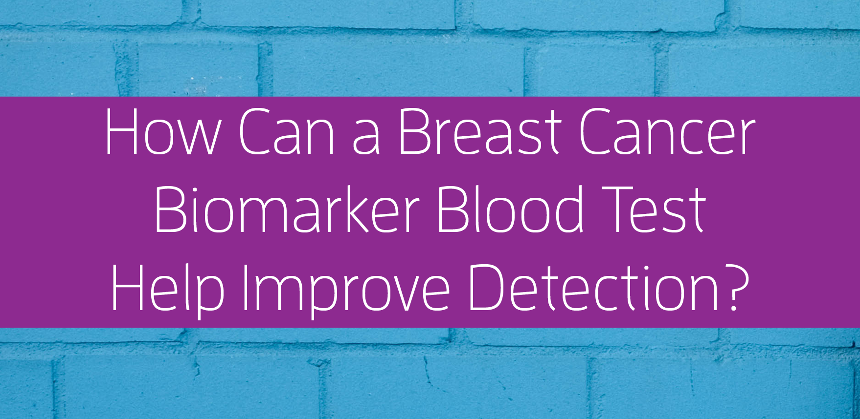 breast-cancer-biomarker-blood-test.png