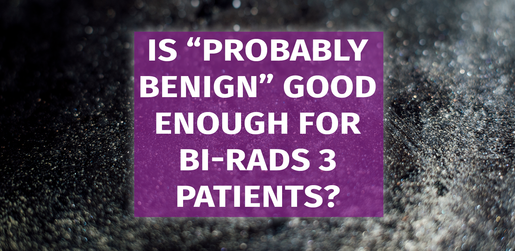 probably-benign-bi-rads-3-patients.png