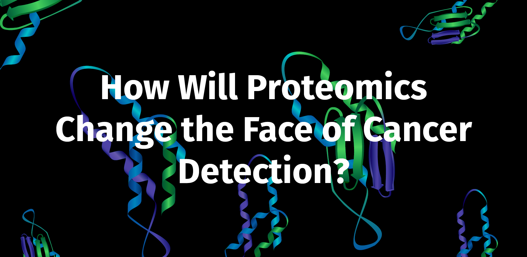 How will proteomics change the face of cancer detection many of the human biological processes both normal and abnormal are controlled by proteins proteins are essential for cellular function making them more malvernweather Choice Image