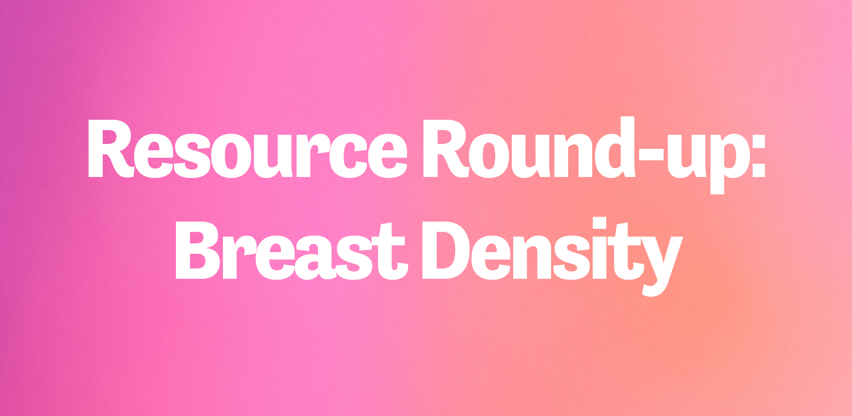 resource round up breast density.png